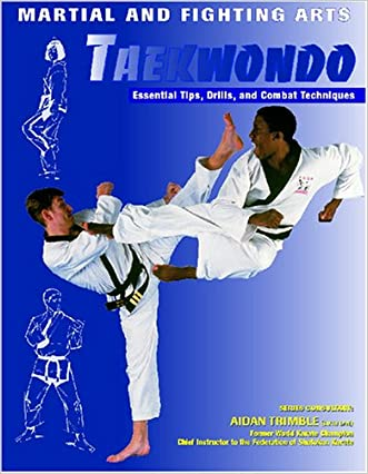 Taekwondo: Essential Tips, Drills, and Combat Techniques (Martial and Fighting Arts)