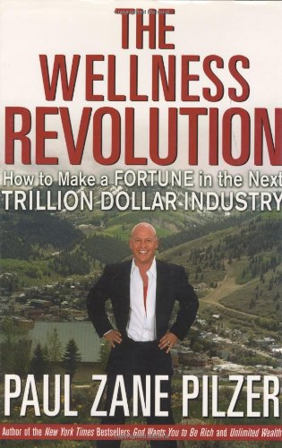 The Wellness Revolution: How To Make A Fortune In The Next Trillion Dollar Industry front-496726