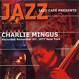 Jazz Cafe Presents Charlie Mingus