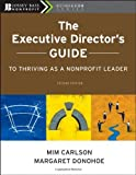 img - for The Executive Director's Guide to Thriving as a Nonprofit Leader, 2nd Edition by Mim Carlson (2010-04-26) book / textbook / text book