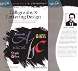 img - for Calligraphy & Letter Design: Learn the basics of creating elegant letter forms and discover of variety of styles and samples (Artist's Library Series) book / textbook / text book