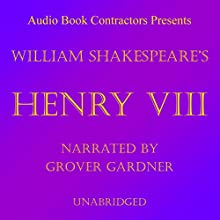Henry VIII (       UNABRIDGED) by William Shakespeare Narrated by Grover Gardner
