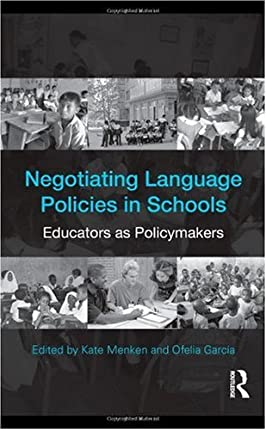 Negotiating Language Policies in Classrooms: Teachers as Change Agents