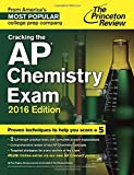 Cracking the AP Chemistry Exam, 2016 Edition (College Test Preparation)