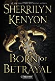 Born of Betrayal <br>(The League: Nemesis Rising)	 by  Sherrilyn Kenyon in stock, buy online here