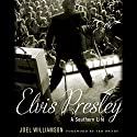 Elvis Presley: A Southern Life (       UNABRIDGED) by Joel Williamson Narrated by Nick Sullivan