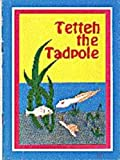 Tetteh the Tadpole