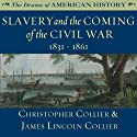 Slavery and the Coming of the Civil War: 1831 - 1861: The Drama of American History