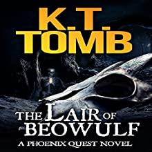 The Lair of Beowulf: A Phoenix Quest Adventure, Book 3 (       UNABRIDGED) by K.T. Tomb Narrated by Becky Boyd