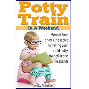 Potty Train in a Weekend Audiobook