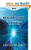 Der Realit�ts-Code: Wie Sie Ihre Wirklichkeit ver�ndern k�nnen