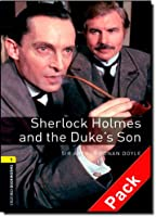 Oxford Bookworms Library: Stage 1: Sherlock Holmes and the Duke's Son Audio CD Pack