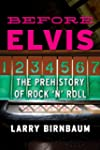 Before Elvis: The Prehistory of Rock...