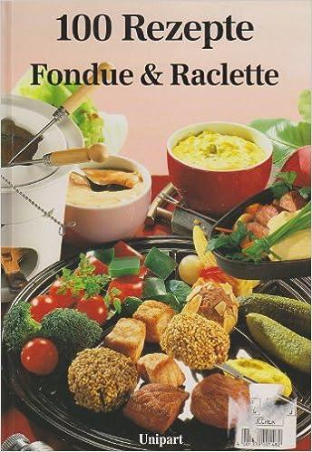 fondue und raclette hundert rezepte armin ro meier. Black Bedroom Furniture Sets. Home Design Ideas