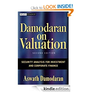 damodaran book on investment valuation 2nd Investment valuation: second edition i will be putting my entire second edition online, while the book goes through the printing process – it will be available at the end of the year this may seem like a bit of a free lunch, and i guess it is.