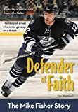 img - for Defender of Faith: The Mike Fisher Story (ZonderKidz Biography) book / textbook / text book