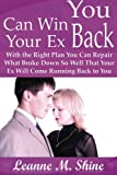 img - for You Can Win Your Ex Back: With the Right Plan You Can Repair What Broke Down So Well That Your Ex Will Come Running Back to You book / textbook / text book