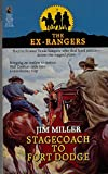 STAGECOACH TO FORT DODGE: EX-RANGERS #7 (The Ex-Rangers) (0671748254) by Miller, Jim