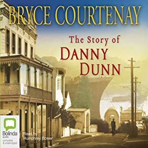The Story of Danny Dunn | [Bryce Courtenay]