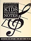 img - for Beethoven Lives Upstairs/Mr. Bach Comes to Call: Teacher's Notes (Classical Kids Teacher's Notes) by Susan Hammond, Barbara Nichol, Martin Lavut, Karen Lavut Classical Kids (1-Apr-1994) Paperback book / textbook / text book