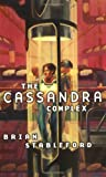 The Cassandra Complex (Future History) (0765342898) by Brian Stableford