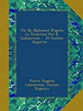img - for Vie De Mahomet D'apr s La Tradition Par E. Lamairesse ... Et Gaston Dujarric ... (French Edition) book / textbook / text book