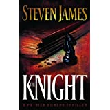 The Knight (The Patrick Bowers Files, Book 3) ~ Steven James