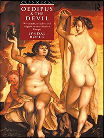 Oedipus and the Devil: Witchcraft, Religion and Sexuality in Early Modern Europe written by Lyndal Roper