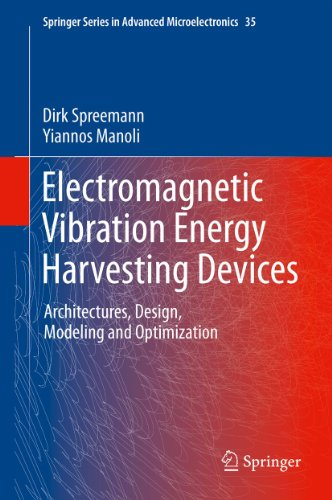 Electromagnetic Vibration Energy Harvesting Devices: Architectures, Design, Modeling and Optimization: 35 (Springer Series in Advanced Microelectronics)