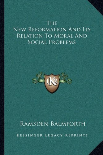 The New Reformation and Its Relation to Moral and Social Problems