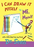 I Can Draw It Myself, By Me, Myself (Classic Seuss)