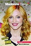 Madonna Talking: Madonna in Her Own Words (1844494187) by St. Michael, Mick