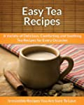Tea Recipes: A Variety of Delicious,...