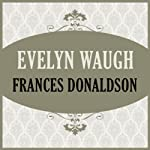 Evelyn Waugh | Frances Donaldson