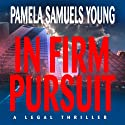 In Firm Pursuit: Vernetta Henderson Series No. 2 Audiobook by Pamela Samuels Young Narrated by R. C. Bray