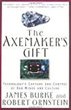 The Axemaker's Gift (0874778565) by Robert Ornstein