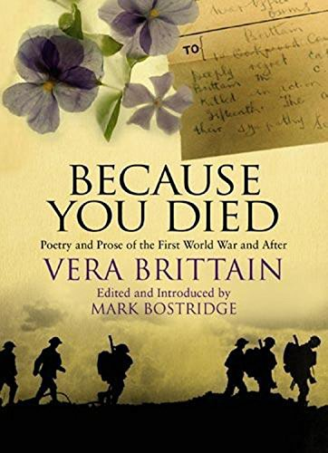 Because You Died: Poetry and Prose of the First World War and After by Vera Brittain (2008-11-03)
