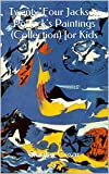 Twenty-Four Jackson Pollocks Paintings (Collection) for Kids