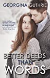 Better Deeds Than Words (The WORDS Series Book 2)