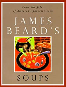 James Beard's Soups (The James Beard Cookbooks) | Used Books from ...