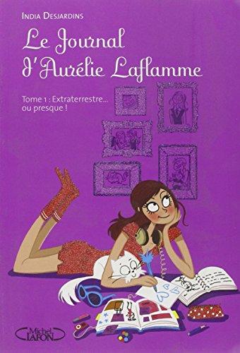 Le Journal d'Aurélie Laflamme T01 Extraterrestre... Ou presque !
