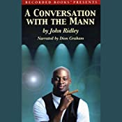A Conversation with the Mann | [John Ridley]