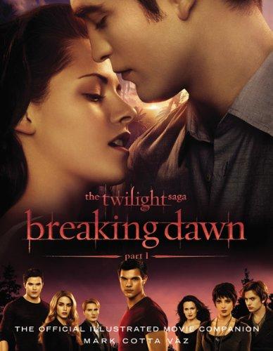 Mark Cotta Vaz - The Twilight Saga Breaking Dawn Part 1: The Official Illustrated Movie Companion (English Edition)