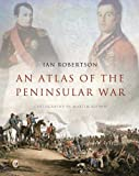 An Atlas of the Peninsular War (0300148690) by Robertson, Ian
