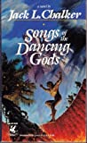 Songs of the Dancing Gods (The Dancing Gods, Book 4) (0345347994) by Chalker, Jack L.