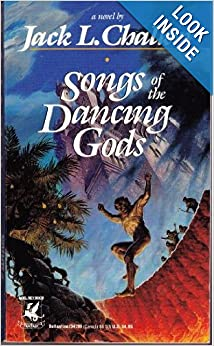 Songs of the Dancing Gods - Jack L. Chalker