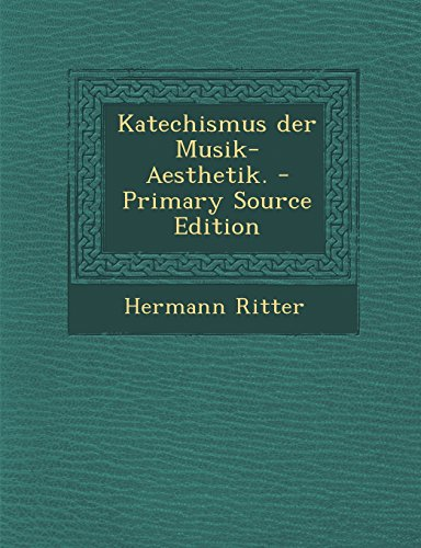 Katechismus Der Musik-Aesthetik. - Primary Source Edition