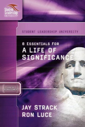 8 Essentials for a Life of Significance (Student Leadership University Study Guide)