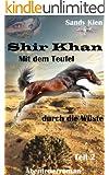 Shir Khan Mit dem Teufel durch die W�ste Teil 2