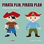 Pirata Plin, pirata Plan [Spanish Edition] | Paloma Sánchez